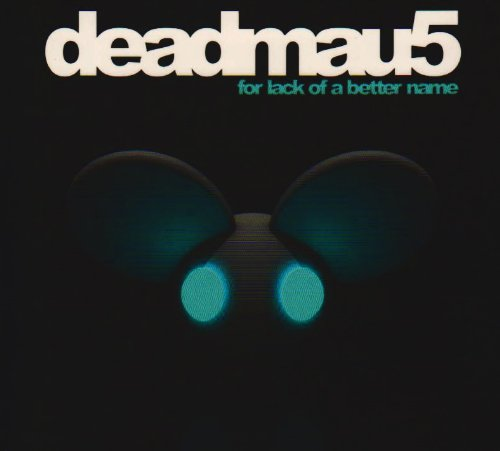 Deadmau5 - For Lack of a Better Nam