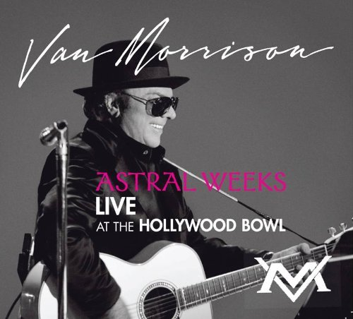 Morrison , Van - Astral Weeks - Live at the Hollywood Bowl