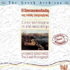 Sampler - Constantinople in Old Recordings (The Greek Archives 9)