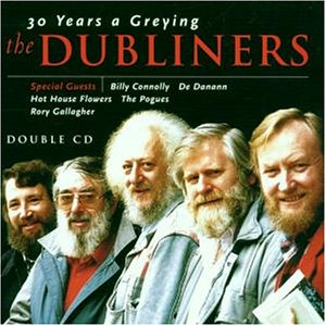 Dubliners , The - 30 Years a Greying