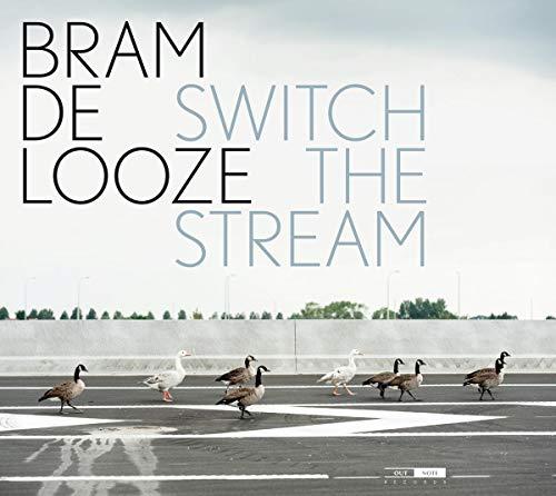 Looze , Bram De - Switch the Stream