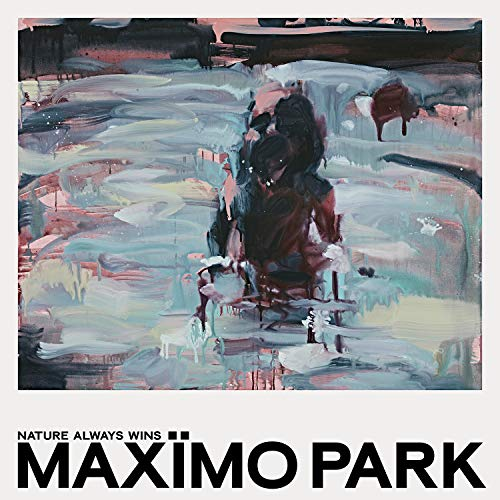 Maximo Park - Nature Always Wins (Deluxe Gatefold Edition) (Vinyl)