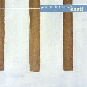 De Clerck , Patrick - Canti