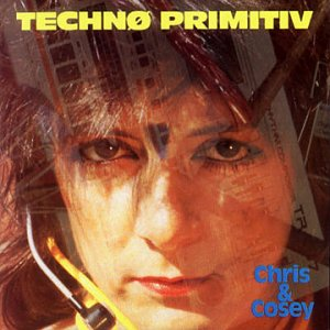 Chris & Cosey - Techno Primitive