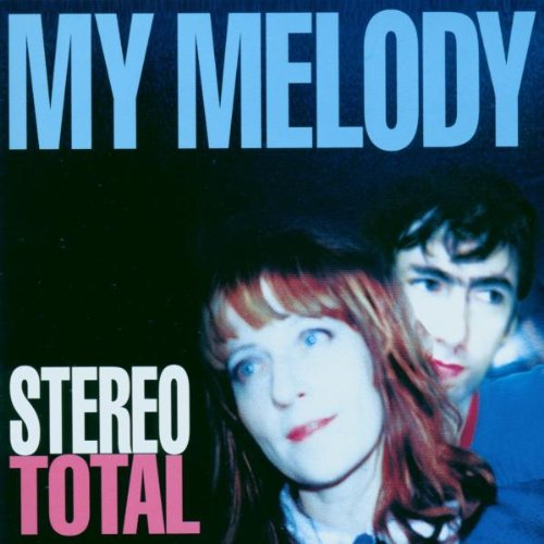 Stereo Total - My melodie