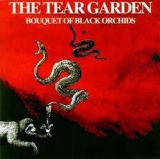 Tear Garden , The - Bouquet Of Black Orchids