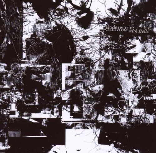 Underworld - Oblivion with Bells