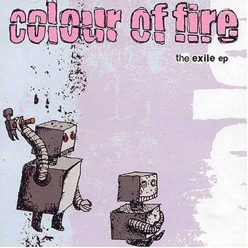Colour of Fire - The Exile (US-Import) (EP)