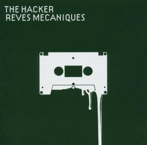 Hacker , The - Reves mechaniques