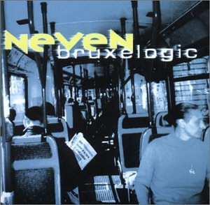 Neven - Bruxelogic (UK-Import)