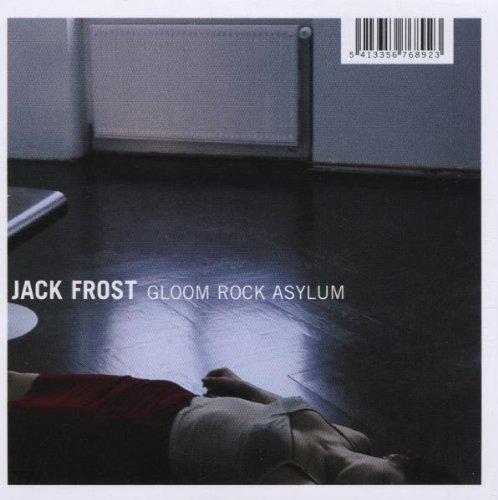 Frost , Jack - Gloom rock asylum