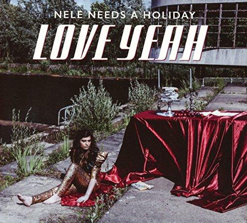 Nele Needs a Holiday - Love Yeah
