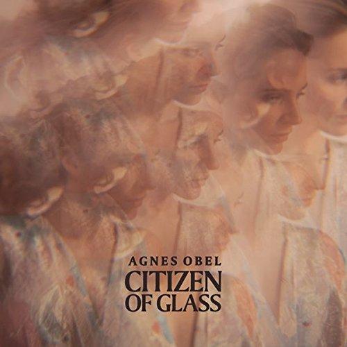 Obel , Agnes - Citizen Of Glass (Vinyl)