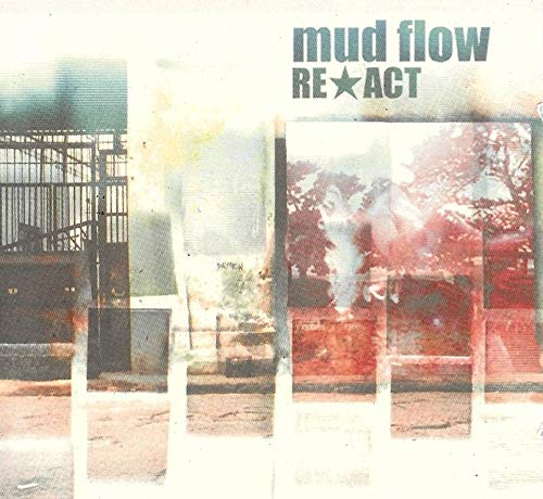 Mud Flow - Re*Act