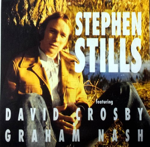 Stills , Stephen - o. Titel (Feat. David Crosby & Graham Nash)