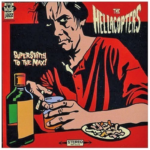 Hellacopters , The - Supershitty to the maxx