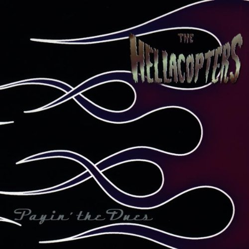 Hellacopters , The - Payin' the dues
