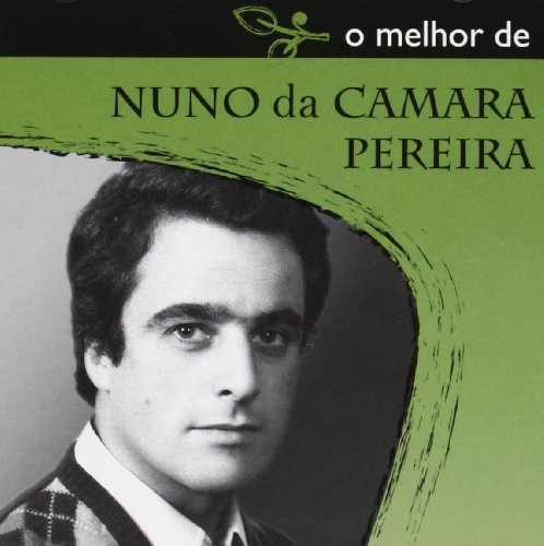 Camara Pereira , Nuno Da - O Melhor De
