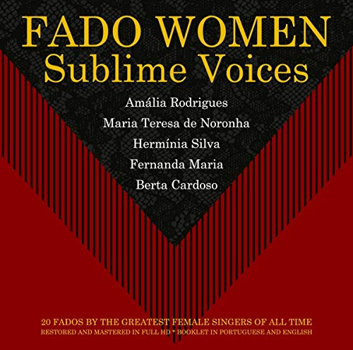 Sampler - Fado Women Sublime Voices - 20 Fados By The Greatest female Singers Of All Time