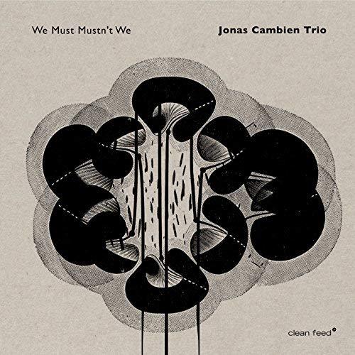 Jonas Cambien - We Must Mustn't We