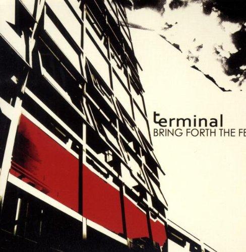 Terminal - Bring Forth The Few