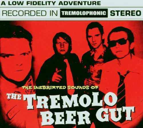 Tremolo Beer Gut , The - The Inebriated Sounds Of The Tremolo Beer Gut