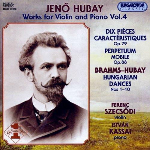 Hubay , Jenö - Works For Vilin And Piano 4 (Szecsödi, Kassai)