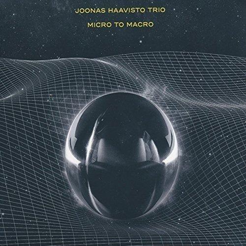 Haavisto , Joonas (Trio) - Micro To Macro