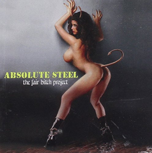 Absolute Steel - The Fair Bitch Project