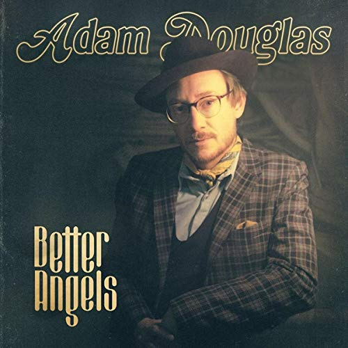 Adam Douglas - Better Angels
