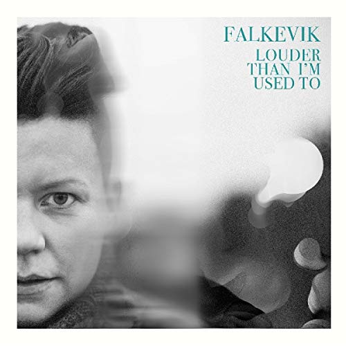Falkevik - Louder Than I'm Used To
