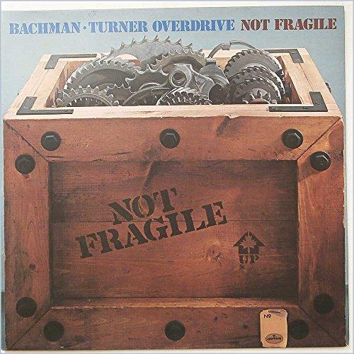 Bachman-Turner Overdrive - NOT FRAGILE VINYL LP BACHMAN TURNER OVERDRIVE 1974