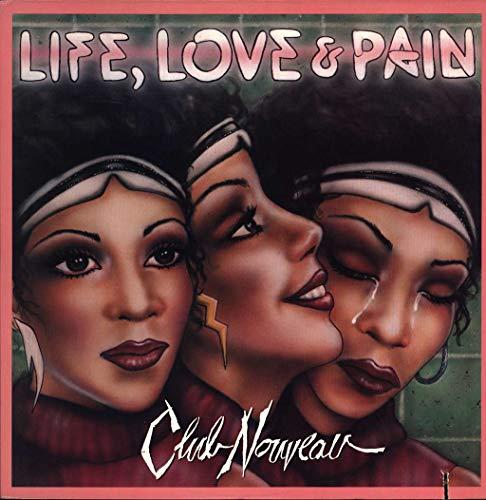 Club Nouveau - Life, Love & Pain (Vinyl)