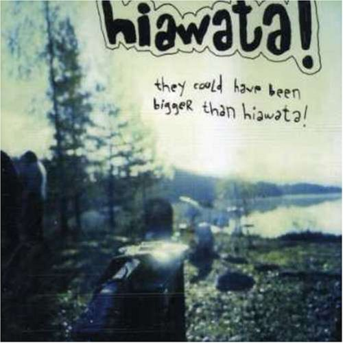 Hiawata! - They Could Ve Been Bigger Than