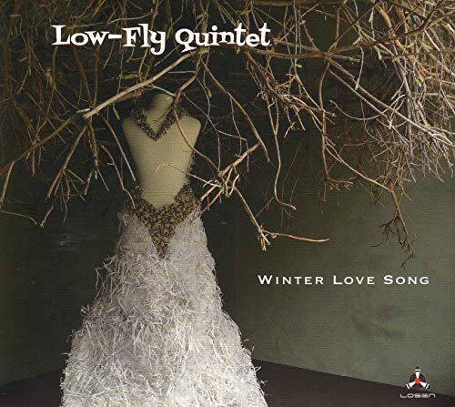 Low-Fly Quintet - Winter Love Song