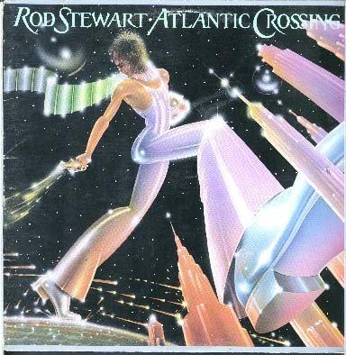 ROD STEWART - ROD STEWART / ATLANTIC CROSSING