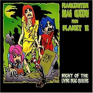Frankenstein Drag Queens Fromplanet 13 - Night of the Living Drag Queen