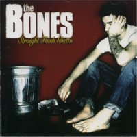 Bones , The - Straight Flush Ghetto