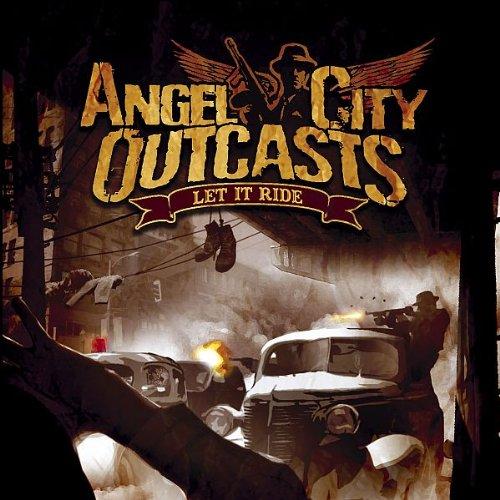 Angel City Outcast - Let it Ride