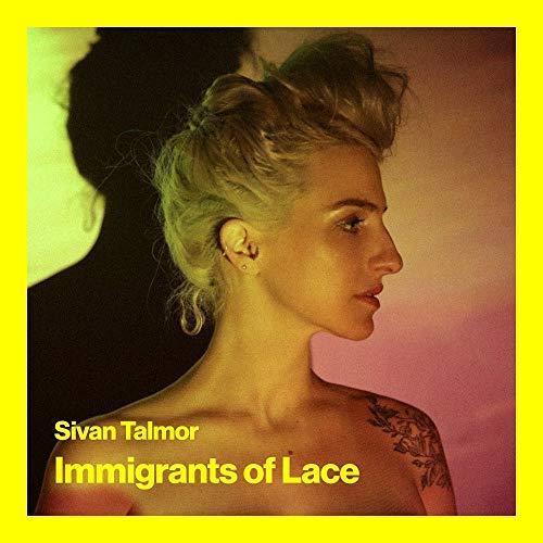 Talmor , Sivan - Immigrants Of Lace