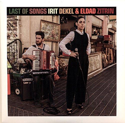 Dekel , Irit & Zitrin , Eldad - Last Of Songs