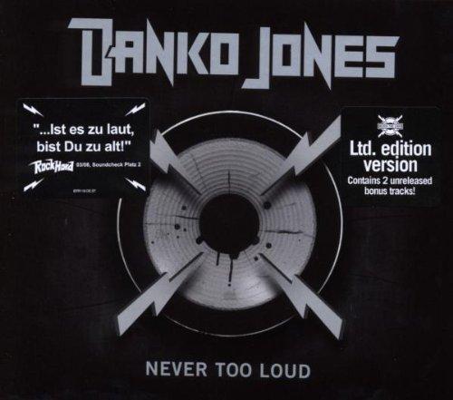Danko Jones - Never too Loud (Limited Edition)