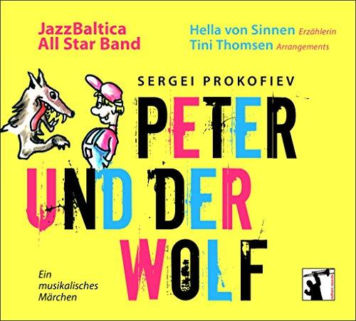 Prokofiev , Sergei - Peter und der Wolf - Ein musikalisches Märchen (JazzBaltica All Star Band, von Sinnen, Thomsen)