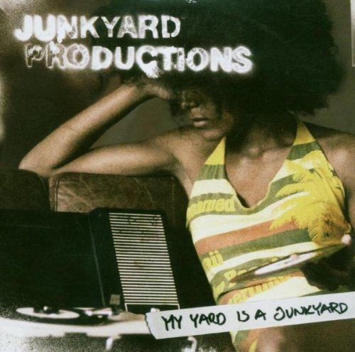 Junkyard Productions - My Yard Is a Junkyard