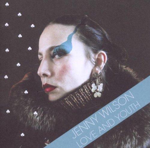 Wilson , Jenny - Love & Youth