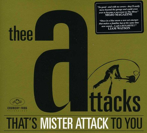 Thee Attacks - That's Mister Attack To You