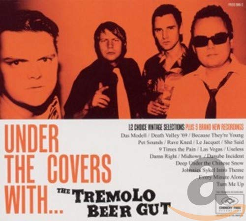 Tremolo Beer Gut , The - Under The Covers With...