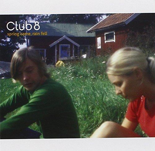Club 8 - Spring Came, Rain Fell ( Bonus Tracks)
