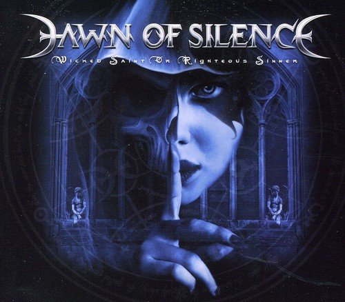 Dawn Of Silence - Wicked Saint Of Righteous Sinner