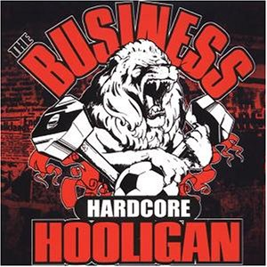 Business , The - Hardcore hooligan